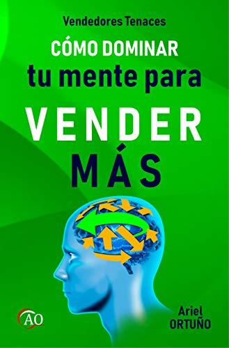 Vendedores Tenaces: Cómo dominar tu mente para vender más eBook ...