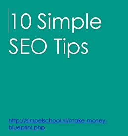 10 Extremely Simple SEO Tips (English Edition) von [de Man, Stephan]