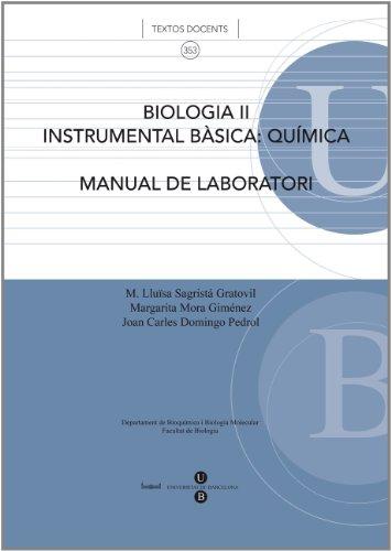 Biologia II. Instrumental bàsica: Química (Manual de Laboratori) (TEXTOS DOCENTS) por M. Lluïsa Sagristá Gratovil