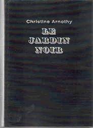 Christine Arnothy. Le Jardin noir
