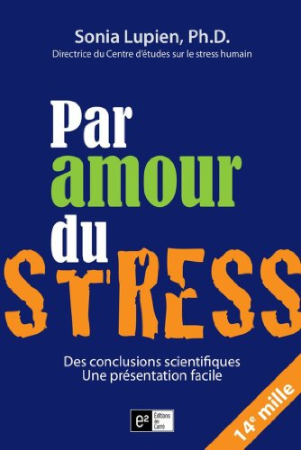 Par amour du stress (Diffusion de la connaissance) par Sonia Lupien