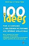 100 idées pour accompagner le vieillissement des personnes avec déficience intellectuelle  par Gérald Bussy