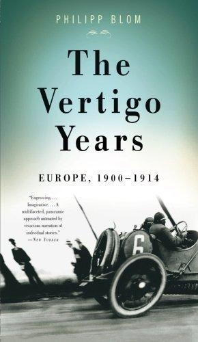 The Vertigo Years: Europe, 1900-1914 by Philipp Blom (2010-11-02)