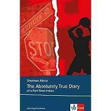 The Absolutely True Diary of a Part-Time Indian: Schulausgabe für das Niveau B1, ab dem 5. Lernjahr. Ungekürzter englischer Originaltext mit Annotationen (Klett English Editions)