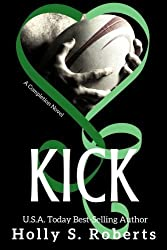 Kick by Holly S. Roberts (2014-06-24)