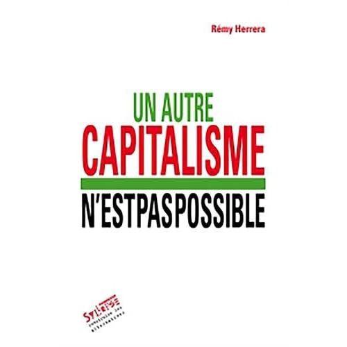 Un autre capitalisme n'est pas possible