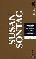 La maladie comme métaphore - Le sida et ses métaphores de Susan Sontag