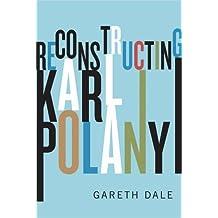 Reconstructing Karl Polanyi