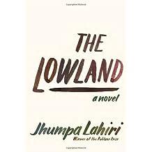 The Lowland by Lahiri, Jhumpa (2013) Hardcover