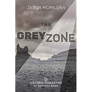 The Grey Zone (The Global Federation of Nations Book 1)