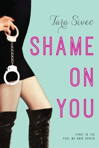 Shame On You (Fool Me Once) by Sivec, Tara (2014) Paperback