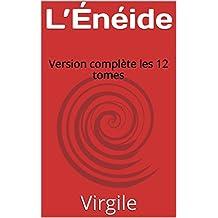 L'Énéide: Version complète les 12 tomes (French Edition)