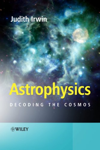 Astrophysics: Decoding the Cosmos por Judith Ann Irwin