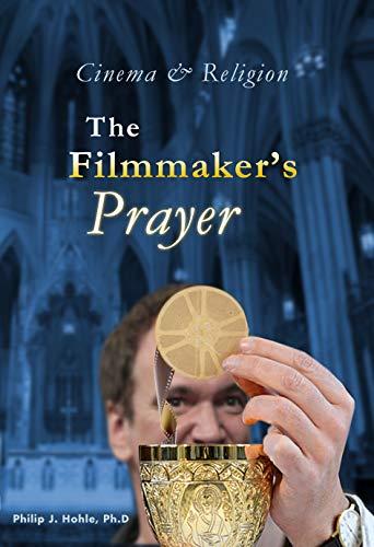 Epub Descargar Cinema & Religion: The Filmmaker's Prayer