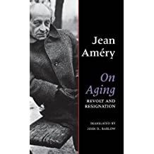 On Aging: Revolt and Resignation