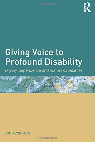 giving-voice-to-profound-disability-dignity-dependence-and-human-capabilities