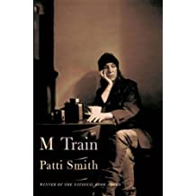 M Train by Smith, Patti (October 6, 2015) Hardcover