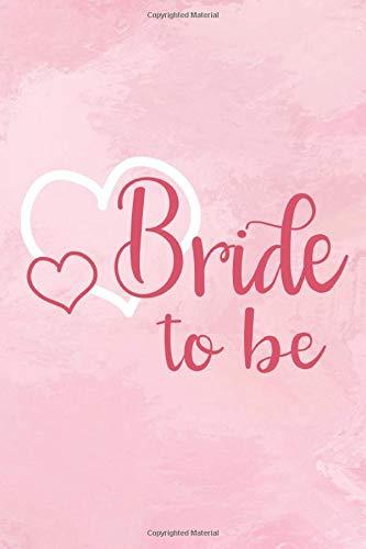 Bride to be: Blanko Notizbuch für die Braut oder den JGA   6 x 9 Zoll, ca. A5  120 Seiten   Blanko   Braut-Motiv   Notizbuch zur Vorbereitung der Hochzeit oder des JGA