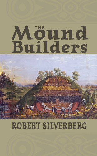 Mound Builders: The Archaeology of a Myth