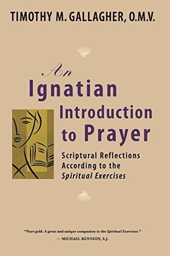 an-ignatian-introduction-to-prayer-scriptural-reflections-according-to-the-spiritual-exercises
