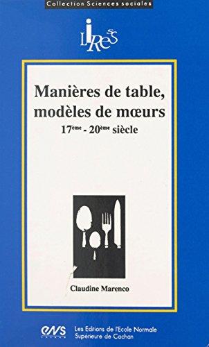 Manières de table, modèles de mœurs, 17e-20e siècle