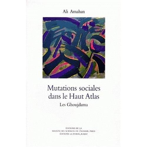 MUTATIONS SOCIALES DANS LE HAUT ATLAS. Les Ghoujdama