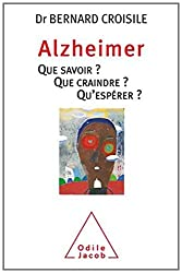 Alzheimer que savoir que craindre qu'éspérer