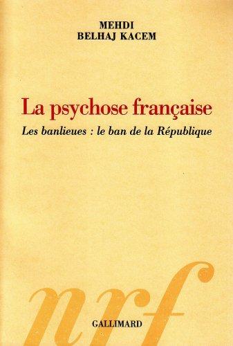 La psychose française: Les banlieues:le ban de la République