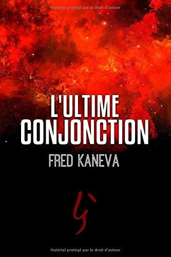 L'Ultime Conjonction par Fred Kaneva