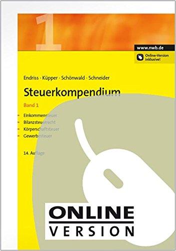Steuerkompendium / Steuerkompendium, Band 1: Einkommensteuer, Bilanzsteuerrecht, Körperschaftsteuer, Gewerbesteuer.