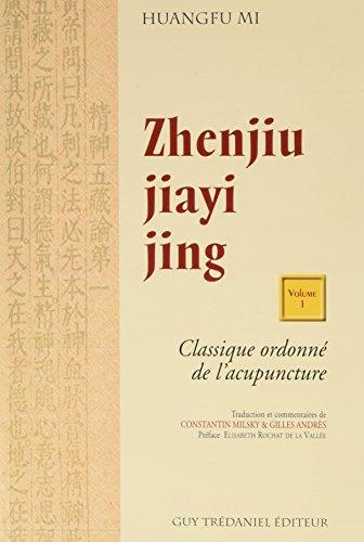 Zhenjiu jiayi jing - Classique Ordonné de l'acupuncture - Volume 1 et 2