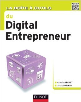 La Bote  outils du digital entrepreneur de Catherine Headley,Adnane Maalaoui ( 7 novembre 2012 )