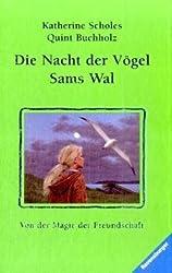 Sams Wal / Die Nacht der Vögel