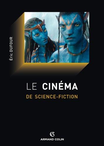 Le cinma de science-fiction: Histoire et philosophie