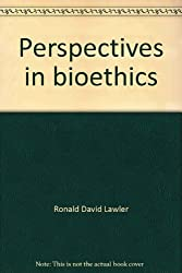 Perspectives in bioethics