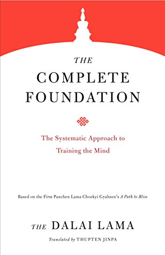 The Complete Foundation: The Systematic Approach to Training the Mind (Core Teachings of Dalai Lama, Band 2)