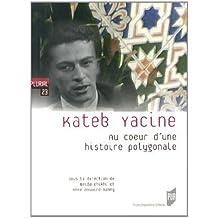 Kateb Yacine : Au coeur d'une histoire polygonale