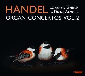 Haendel : Concertos pour ogue, vol. 2. Ghielmi.