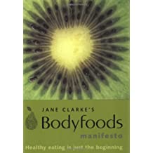 Body Foods Manifesto: How Nutrition Can Change Your Life