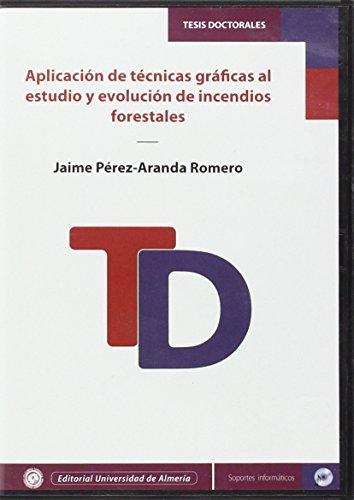Aplicación de técnicas gráficas al estudio y evolución de incendios forestales (Tesis Doctorales (Edición Electrónica)) por Jaime Pérez-Aranda Romero