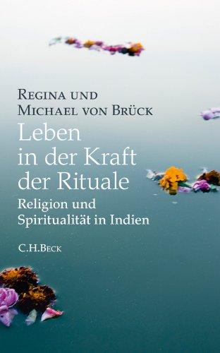 Leben in der Kraft der Rituale: Religion und Spiritualität in Indien (German Edition) por Regina von Brück