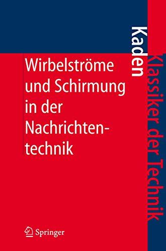 Wirbelströme und Schirmung in der Nachrichtentechnik (Klassiker der Technik)