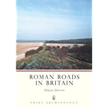 By Hugh Davies - Roman Roads in Britain (Shire Archaeology)