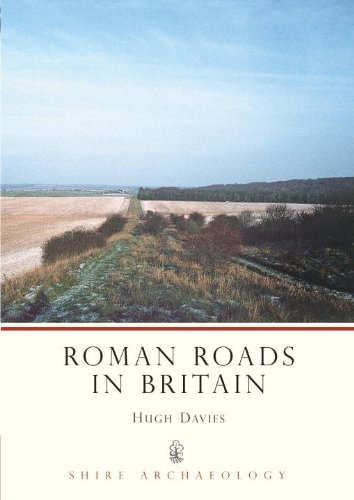 Roman Roads in Britain (Shire Archaeology) by Hugh Marlais Davies (10-Aug-2008) Paperback