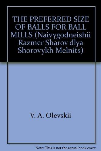 THE PREFERRED SIZE OF BALLS FOR BALL MILLS (Naivygodneishii Razmer Sharov dlya Shorovykh Melnits)