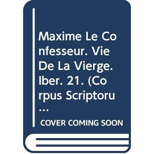 Maxime Le Confesseur. Vie De La Vierge. Iber. 21.