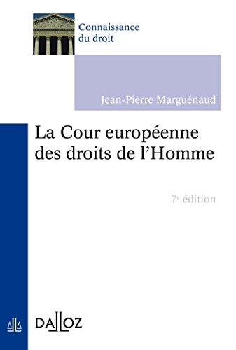 La Cour européenne des droits de l'Homme - 7e éd. par Jean-Pierre Marguénaud