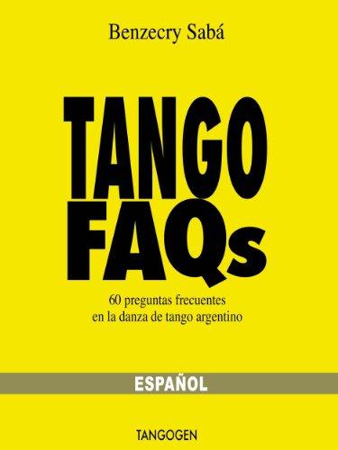 Tango FAQs - Español - 60 Preguntas frecuentes en la danza de tango argentino