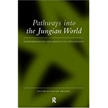 Pathways into the Jungian World: Phenomenology and Analytical Psychology
