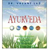 Ayurveda: Natural Health Practices for Your Body Type from the World's Oldest Healing Tradition Lad, Vasant ( Author ) May-01-2006 Compact Disc